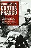 Estudiantes contra Franco (1939-1975) (Historia Del Siglo Xx)