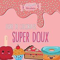 Super doux Livre de coloriage: Un livre de coloriage pour les enfants de tous âges