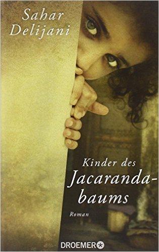 Kinder des Jacarandabaums: Roman ( 3. März 2014 )