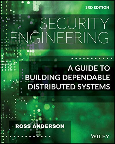 Compare Textbook Prices for Security Engineering: A Guide to Building Dependable Distributed Systems 3 Edition ISBN 9781119642787 by Anderson, Ross