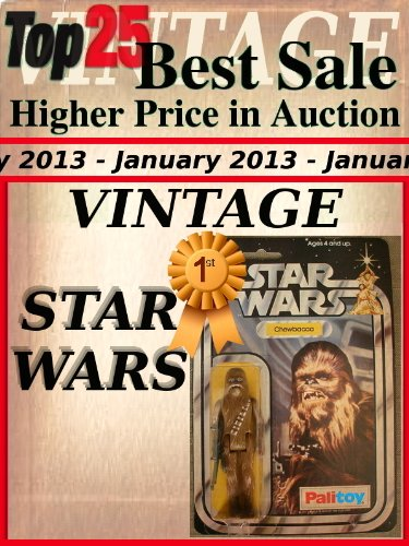 Top25 Best Sale - Higher Price in Auction - January 2013 - Vintage Star Wars (Top25 Best Sale Higher Price in Auction Book 22) (English Edition)