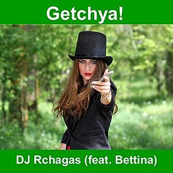 Getchya!