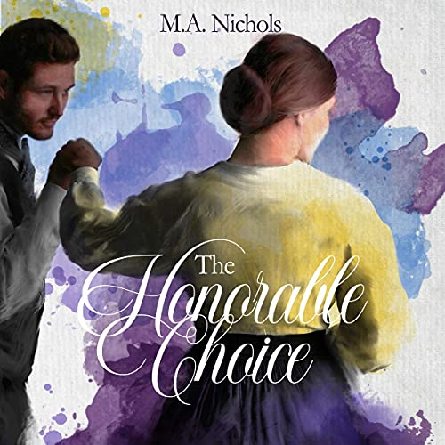 The Honorable Choice Audiobook By M.A. Nichols cover art