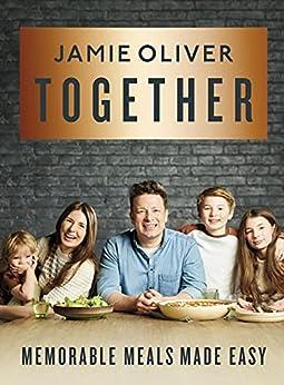 Together: Memorable Meals Made Easy by [Jamie Oliver]