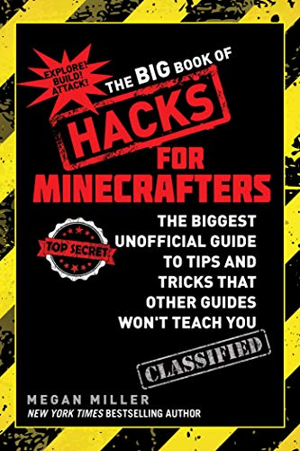 The Big Book of Hacks for Minecrafters: The Biggest Unofficial Guide to Tips and Tricks That Other Guides Won?t Teach You (English Edition)