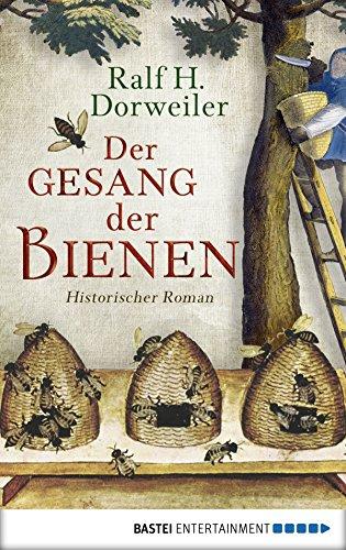 Der Gesang der Bienen: Historischer Roman