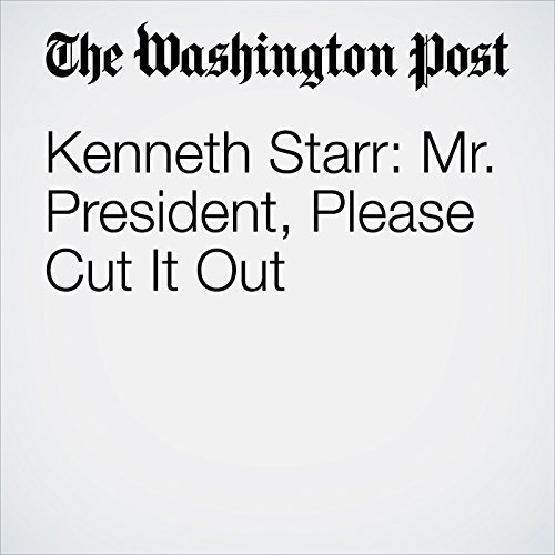 Kenneth Starr: Mr. President, Please Cut It Out copertina