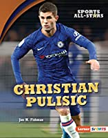 Christian Pulisic (Sports All-Stars (Lerner (Tm) Sports))