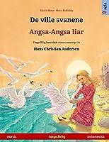 De ville svanene - Angsa-Angsa liar (norsk - indonesisk): Tospråklig barnebok etter et eventyr av Hans Christian Andersen (Sefa Bildebøker På to Språk)