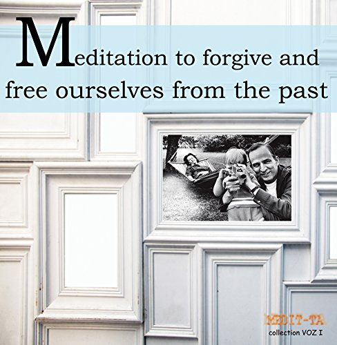 Meditation to Forgive and Free Ourselves from the Past audiobook cover art