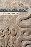 On Greek Religion (Cornell Studies in Classical Philology, 60)