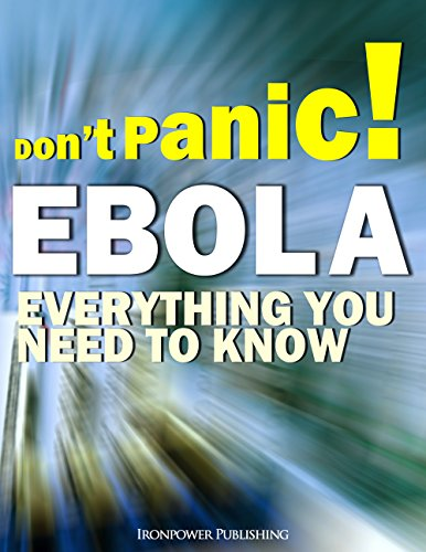 Don't Panic! EBOLA - Everything You Need To Know (English Edition)