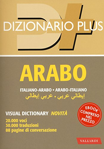 Dizionario arabo. Italiano-arabo. Arabo-italiano. Con ebook