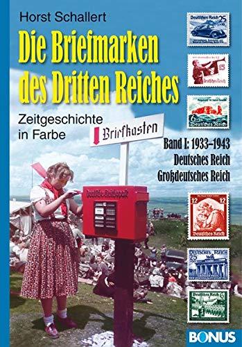 Die Briefmarken des Dritten Reiches: Band 1: 1933-1942