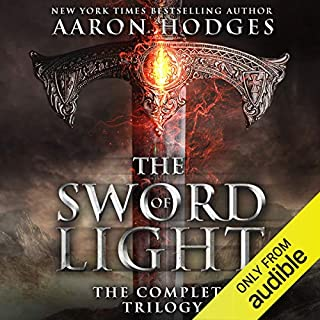 The Sword of Light: The Complete Trilogy                   By:                                                                                                                                 Aaron Hodges                               Narrated by:                                                                                                                                 David Stifel                      Length: 29 hrs and 40 mins     59 ratings     Overall 3.9