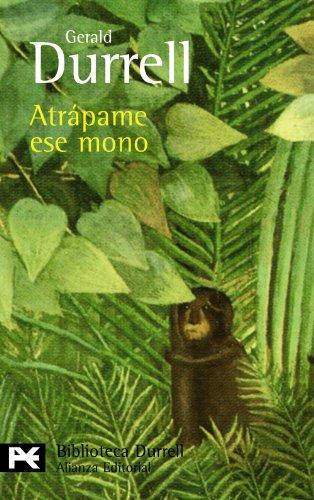 Atrápame ese mono (El libro de bolsillo - Bibliotecas de autor - Biblioteca Durrell)