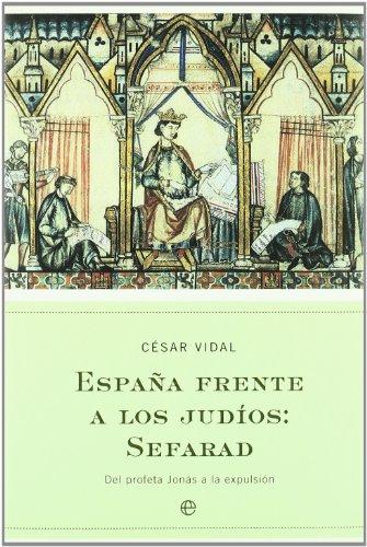 España frente a los judios - sefarad (Historia (la Esfera))