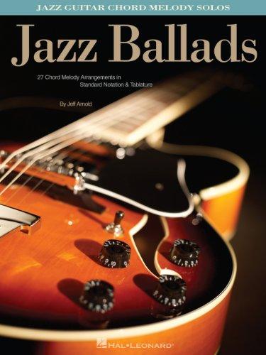 Jazz Ballads Songbook: Jazz Guitar Chord Melody Solos
