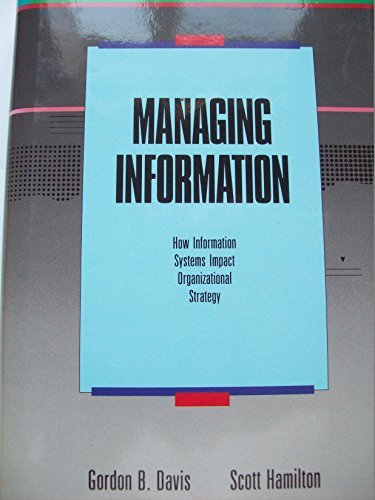 Managing Information: How Information Systems Impact Organizational Strategy (BUSINESS ONE IRWIN/APICS LIBRARY OF INTEGR