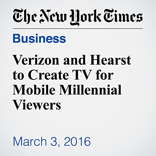 Verizon and Hearst to Create TV for Mobile Millennial Viewers audiobook cover art