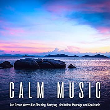 Calm Music and Ocean Waves For Sleeping, Studying, Meditation and Spa Music