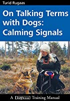 ON TALKING TERMS WITH DOGS: CALMING SIGNALS 2ND. ED.