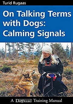 On Talking Terms With Dogs: Calming Signals by [Turid Rugaas]