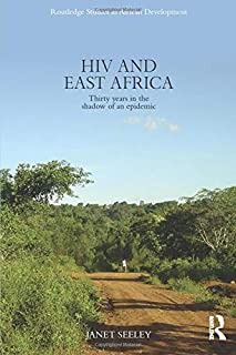 HIV and East Africa: Thirty Years in the Shadow of an Epidemic