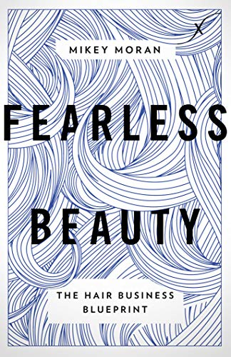 Fearless Beauty: The Hair Business Blueprint