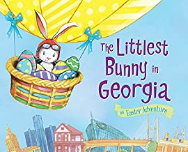 The Littlest Bunny in Georgia: An Easter Adventure
