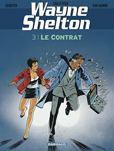 Wayne Shelton - tome 3 - Le Contrat