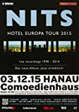 Nits - Hotel Europa, Hanau 2015 » Konzertplakat/Premium