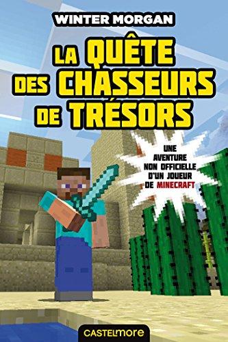 La Quête des chasseurs de trésors: Minecraft - Les Aventures non officielles d'un joueur, T4 (French Edition)