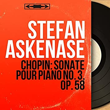 Chopin: Sonate pour piano No. 3, Op. 58 (Mono Version)