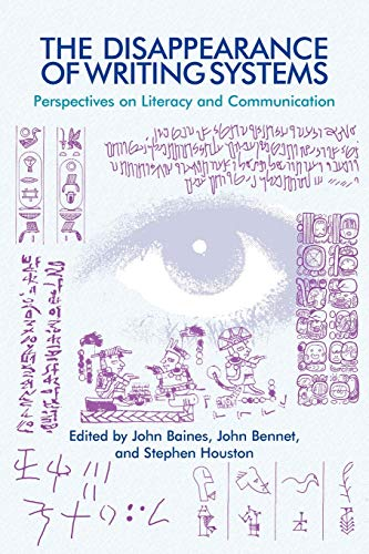 Compare Textbook Prices for The Disappearance of Writing Systems Illustrated Edition ISBN 9781845539078 by Baines, John,Bennet, John