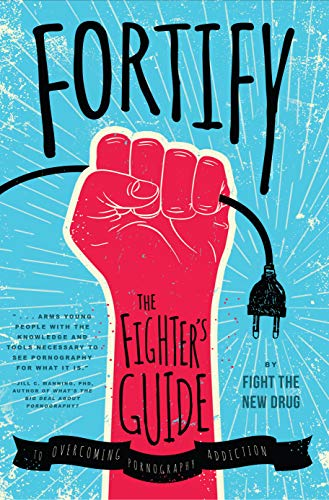 Fortify: The Fighter\'s Guide to Overcoming Pornography Addiction