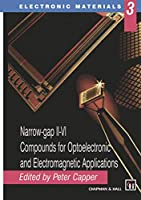 Narrow-gap II-VI Compounds for Optoelectronic and Electromagnetic Applications (Electronic Materials Series (3))