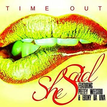 She Said (feat. Peetey Weestro & Ebony Da Diva)