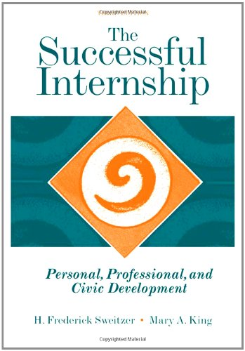 The Successful Internship: Personal, Professional, and...