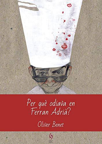 Per qué odiava en Ferran Adrià?: 9 (L'Illa Roja)