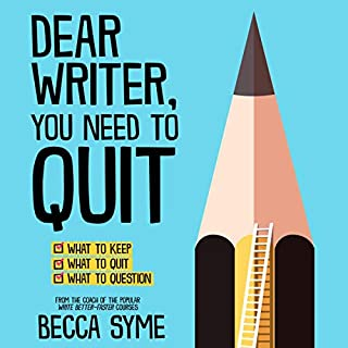 Dear Writer, You Need to Quit audiobook cover art