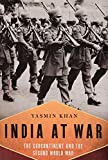 India At War: The Subcontinent and the Second World War