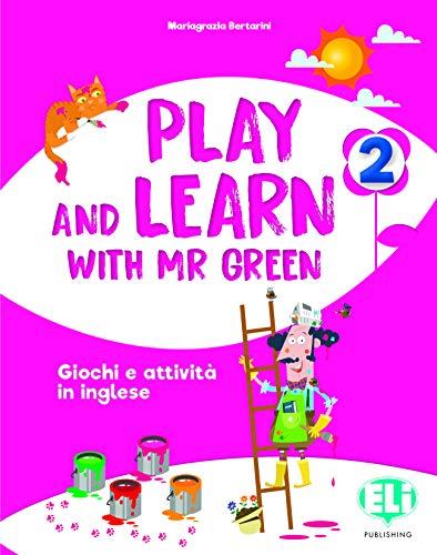 Play and learn with Mr Green. Per la Scuola elementare (Vol. 2)