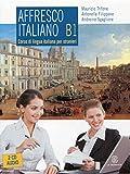 Affresco italiano B1. Corso di lingua italiana per stranieri. Con 2 CD Audio