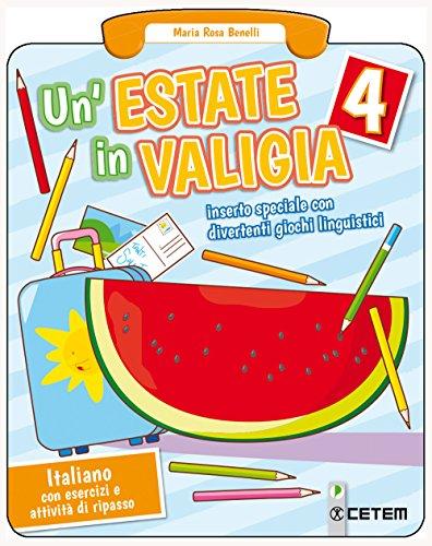 Un'estate in valigia. Italiano. Per la Scuola elementare (Vol. 4)