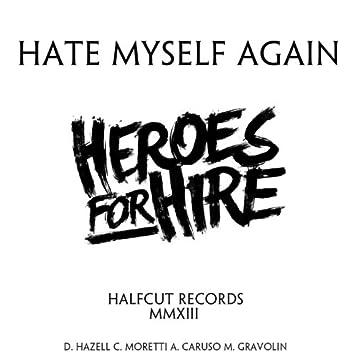 Hate Myself Again