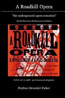 A Roadkill Opera: the underground opera sensation: World Premiere Performances Black & White Edition