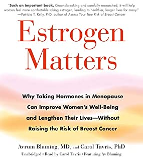 Estrogen Matters                   Written by:                                                                                                                                 Avrum Bluming,                                                                                        Carol Tavris                               Narrated by:                                                                                                                                 Carol Tavris,                                                                                        Avrum Bluming                      Length: 8 hrs and 13 mins     Not rated yet     Overall 0.0