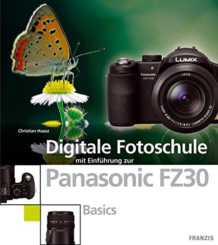Digitale Fotoschule mit Einführung zur Panasonic FZ30. Basics