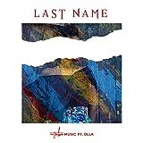 Last Name (feat. Olla)